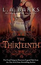 The Thirteenth: A Vampire Huntress Legend (Vampire Huntress Legend series Book 12)
