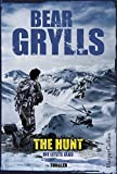 The Hunt - Die letzte Jagd (Will Jaeger, Band 3) - Bear Grylls