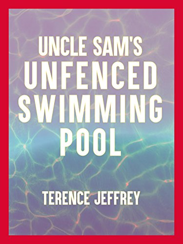Uncle Sam's Unfenced Swimming Pool (English Edition)