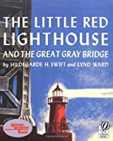 The Little Red Lighthouse and the Great Gray Bridge: Restored Edition by Hildegarde H. Swift(2003-04-01)