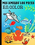 Mis amigos los peces en color: Libro de dibujo de la naturaleza y los peces - aprende a colorear los animales del mar y...