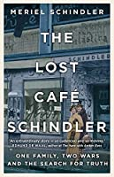 The Lost Café Schindler: One family, two wars and the search for truth