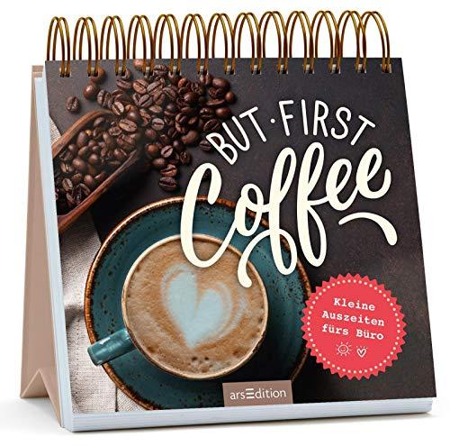 But first coffee: Kleine Auszeiten fürs Büro | Trendiger Aufsteller für jeden Schreibtisch, ein Muss für Kaffeefans
