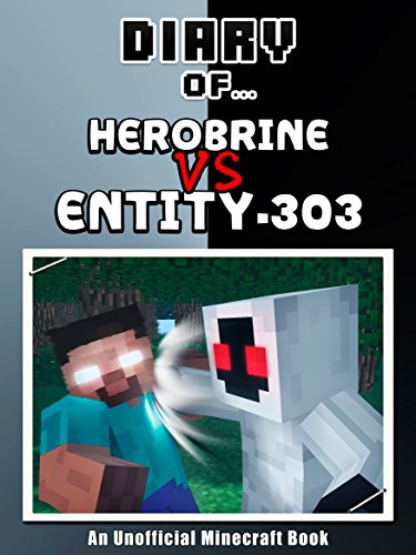 Diary of Herobrine VS Entity 303 [an unofficial Minecraft book] (Crafty Tales Book 70) (English Edition)