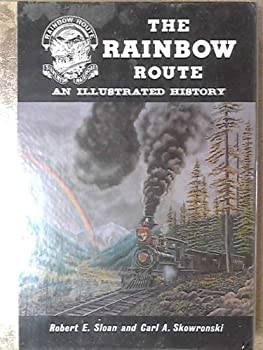 Rainbow Route: Illustrated History of The Silverton Railroad 0913582123 Book Cover