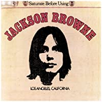 Jackson Browne (Saturate Before Using) by JACKSON BROWNE