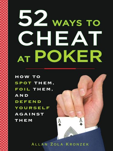 52 Ways To Cheat At Poker How To Spot Them Foil Them And Defend Yourself Against Them Kindle Edition By Kronzek Allan Humor Entertainment Kindle Ebooks Amazon Com