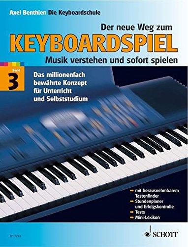 Der neue Weg zum Keyboardspiel, 6 Bde., Bd.3: Musik verstehen und sofort spielen. Band 3. Keyboard.