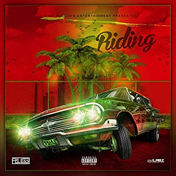 Riding (feat. Killa E)