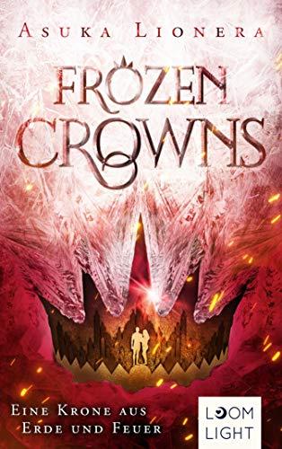 Frozen Crowns 2: Eine Krone aus Erde und Feuer: | Magischer Fantasy-Liebesroman über eine verbotene Liebe