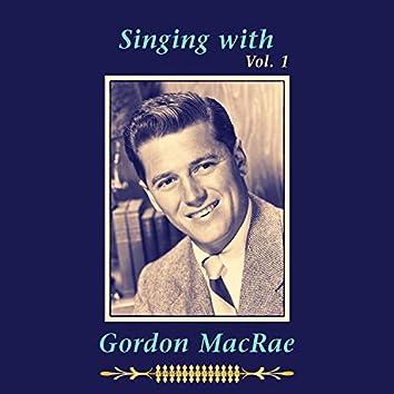 Singing with Gordon MacRae, Vol. 1