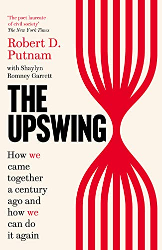 The Upswing: How We Came Together a Century Ago and How We Can Do It Again (English Edition)