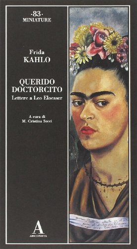 Querido doctorcito. Lettere a Leo Eloesser
