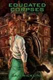 Educated Corpses: A Lucius Fogg Novel (Volume 3)