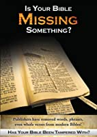 Is Your Bible Missing Something?