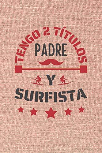 TENGO 2 TÍTULOS PADRE Y SURFISTA: CUADERNO DE NOTAS. CUADERNO DE APUNTES, DIARIO O AGENDA. REGALO ORIGINAL Y CREATIVO PARA EL DÍA DEL PADRE.