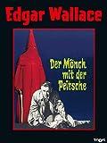 Edgar Wallace: Der Mönch mit der Peitsche