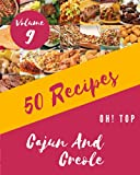 Oh! Top 50 Cajun And Creole Recipes Volume 9: Welcome to Cajun And Creole Cookbook