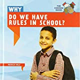Why Do We Have Rules in School? (The Common Good)