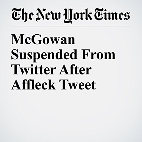 McGowan Suspended From Twitter After Affleck Tweet audiobook cover art