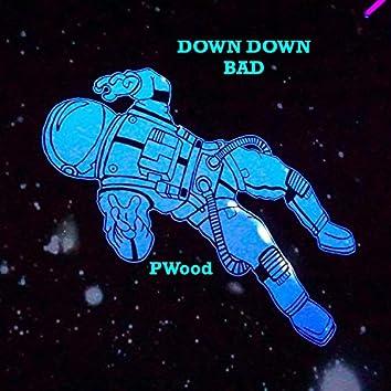 Down Down Bad