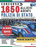 Concorso 1650 Allievi Agenti Polizia di Stato - Prova Scritta - 6.000 Quiz con Soluzioni: Gazzetta Ufficiale n. 9 del 31 Gennaio 2020