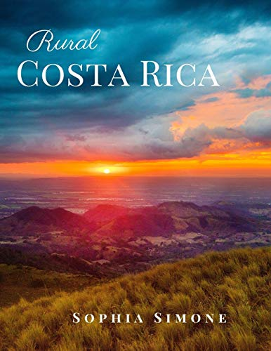 Rural Costa Rica: A Beautiful Picture Book Photography Coffee Table Photobook Travel Tour Guide Book with Photos of the Spectacular Country and its Cities within North America.