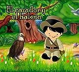 El cazador y el alcón (Spanish Edition)