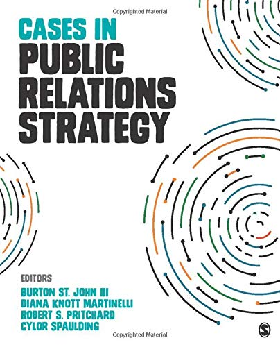 Compare Textbook Prices for Cases in Public Relations Strategy NULL 1 Edition ISBN 9781506349152 by St. John, Burton,Martinelli, Diana Knott,Pritchard, Robert S. (Scott),Spaulding, Cylor Alexander