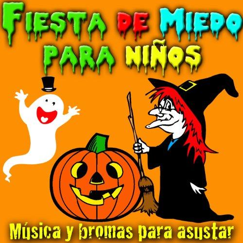 Fiesta de Miedo para Niños. Música y Bromas para Asustar [Explicit]