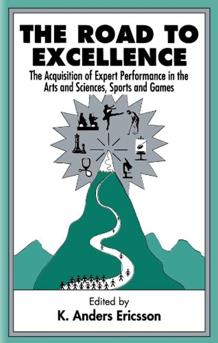 平らなエール関与するThe Road To Excellence: the Acquisition of Expert Performance in the Arts and Sciences, Sports, and Games (English Edition)