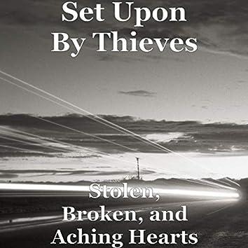 Stolen, Broken, and Aching Hearts