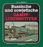 Russische und sowjetische Dampflokomotiven - W. A. Rakow
