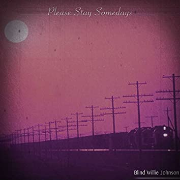 Please Stay Somedays