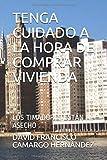 TENGA CUIDADO A LA HORA DE COMPRAR VIVIENDA: LOS TIMADORES ESTÁN AL ASECHO