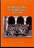 SOCIEDAD CORAL DE TORRELAVEGA 1925-1995