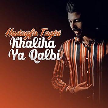 Khaliha Ya Qalbi