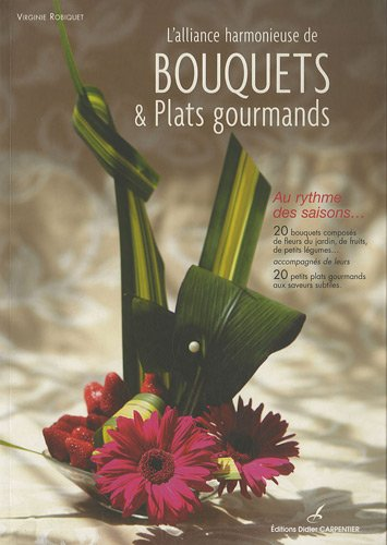 L'alliance harmonieuse de bouquets et Plats gourmands