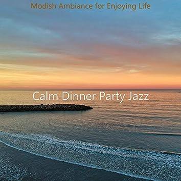 Modish Ambiance for Enjoying Life