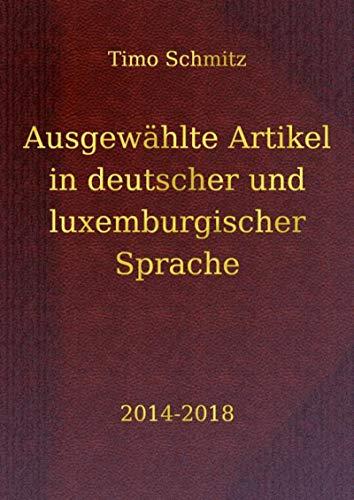 Ausgewählte Artikel in deutscher und luxemburgischer Sprache, 2014-2018