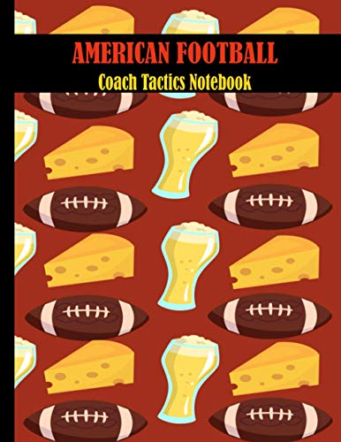 American Football Coach Tactics Notebook: 139 Page Football Coach Notebook with Field Diagrams for Drawing Up Plays, Creating Drills, and Scouting
