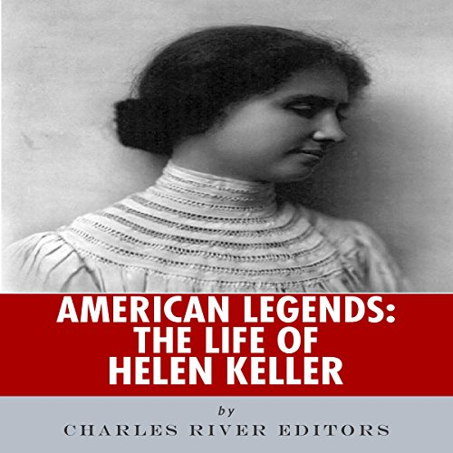 American Legends: The Life of Helen Keller audiobook cover art