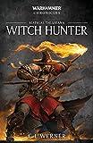 Witch Hunter: The Mathias Thulmann Trilogy (7) (Warhammer Chronicles)