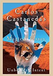 Carlos Castaneda's Magical Passes: Carlos Castaneda