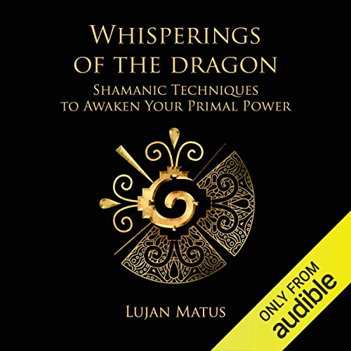 Whisperings of the Dragon Audiobook By Lujan Matus cover art
