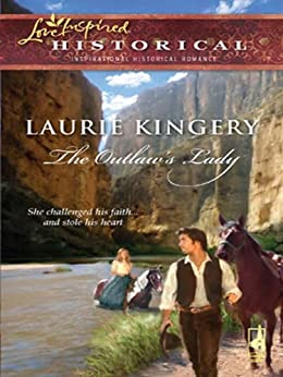 The Outlaw's Lady (Steeple Hill Love Inspired Historical) by [Laurie Kingery]