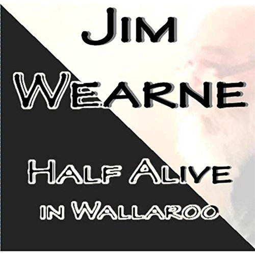 Half Alive in Wallaroo
