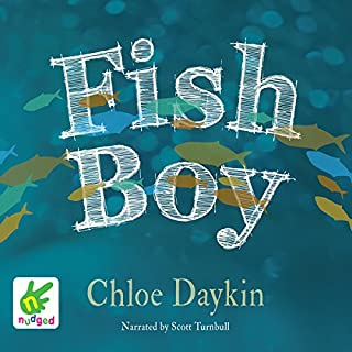 Fish Boy                   By:                                                                                                                                 Chloe Daykin                               Narrated by:                                                                                                                                 Scott Turnbull                      Length: 4 hrs and 51 mins     4 ratings     Overall 4.3