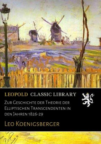 Zur Geschichte der Theorie der Elliptischen Transcendenten in den Jahren 1826-29