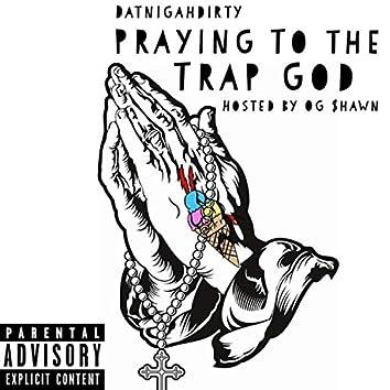 Praying to the Trap God